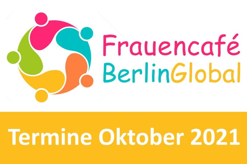 Angebot und Termine des Frauencafé Berlin Global Oktober 2021